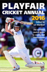 Playfair Cricket Annual 2016 by Ian Marshall