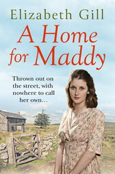A Home for Maddy by Elizabeth Gill