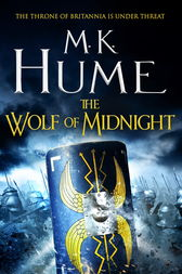 The Wolf of Midnight (Tintagel Book III) by M. K. Hume