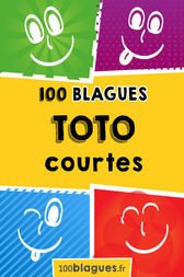 Toto courtes by 100blagues.fr