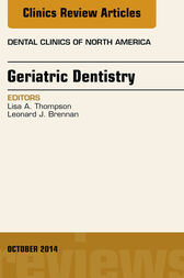 Geriatric Dentistry, An Issue of Dental Clinics of North America, E-Book by Lisa A. Thompson