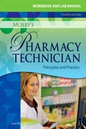 Workbook and Lab Manual for Mosby's Pharmacy Technician - E-Book by Elsevier