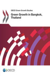 OECD Green Growth Studies Green Growth in Bangkok, Thailand by OECD Publishing