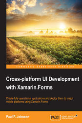 Cross-platform UI Development with Xamarin.Forms by Paul F. Johnson