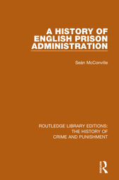 A History of English Prison Administration by Sean Mcconville