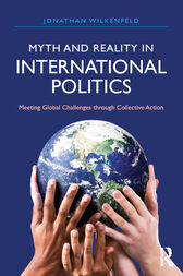 Myth and Reality in International Politics by Jonathan Wilkenfeld
