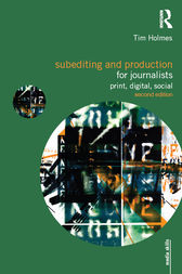 Subediting and Production for Journalists by Tim Holmes