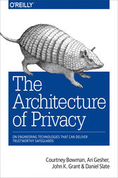 The Architecture of Privacy by Courtney Bowman
