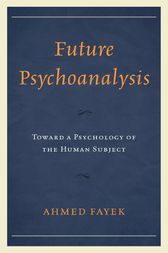 Future Psychoanalysis by Ahmed Fayek