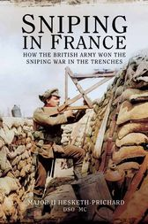 Sniping in France by DSO Hesketh-Prichard