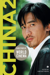Directory of World Cinema China 2 by Gary Bettinson