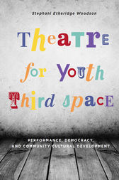 Theatre for Youth Third Space by Stephani Etheridge