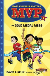 MVP #1: The Gold Medal Mess by David A. Kelly