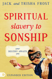 Spiritual Slavery to Sonship Expanded Edition by Jack Frost