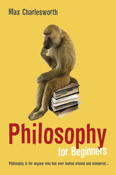 Philosophy for Beginners by Max Charlesworth