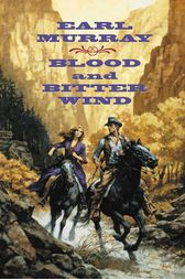 Blood and Bitter Wind by Earl Murray