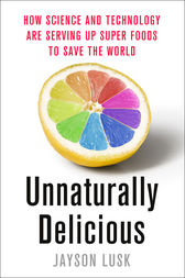 Unnaturally Delicious by Jayson Lusk