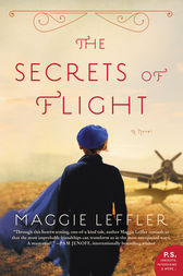 The Secrets of Flight by Maggie Leffler