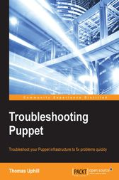 Troubleshooting Puppet by Thomas Uphill