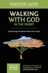 Walking with God in the Desert Discovery Guide by Ray Vander Laan
