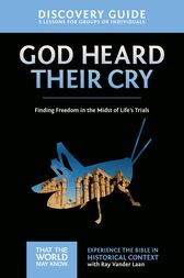 God Heard Their Cry Discovery Guide by Ray Vander Laan