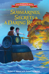 Submarines, Secrets and a Daring Rescue by Robert J. Skead