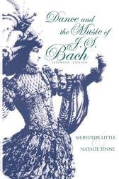 Dance and the Music of J. S. Bach, Expanded Edition by Meredith Little
