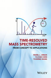 Time-Resolved Mass Spectrometry by Pawel L. Urban