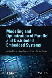 Modeling and Optimization of Parallel and Distributed Embedded Systems by Arslan Munir