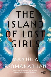 The Island Of Lost Girls by Manjula Padmanabhan