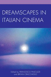 Dreamscapes in Italian Cinema by Francesco Pascuzzi
