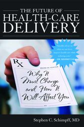 The Future of Health-Care Delivery by Stephen C. Schimpff