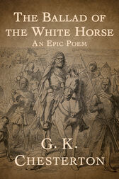 The Ballad of the White Horse by G. K. Chesterton