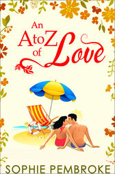 An A To Z Of Love (The Love Trilogy, Book 2) by Sophie Pembroke