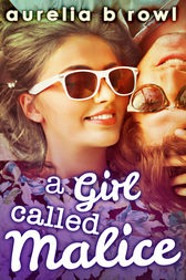 A Girl Called Malice (Facing the Music, Book 2) by Aurelia B. Rowl
