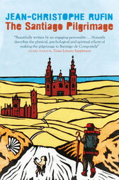 The Santiago Pilgrimage by Jean-Christophe Rufin