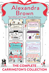 Carrington's at Christmas: The Complete Collection: Cupcakes at Carrington's, Me and Mr Carrington, Christmas at Carrington's, Ice Creams at Carrington's by Alexandra Brown