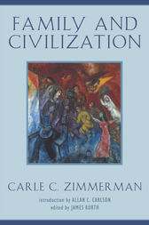 Family and Civilization by Carle C. Zimmerman