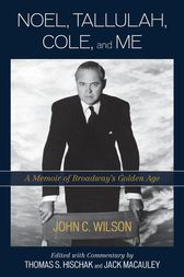 Noel, Tallulah, Cole, and Me by John C. Wilson