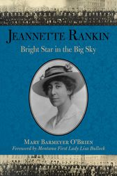 Jeannette Rankin by Mary Barmeyer O'Brien