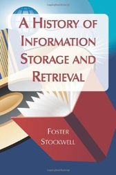 A History of Information Storage and Retrieval by Foster Stockwell
