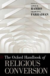 The Oxford Handbook of Religious Conversion by Lewis R. Rambo