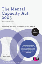 The Mental Capacity Act 2005 by Robert A Brown