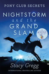 Nightstorm and the Grand Slam (Pony Club Secrets, Book 12) by Stacy Gregg