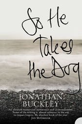 So He Takes the Dog by Jonathan Buckley