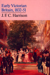 Early Victorian Britain: 1832–51 by J. F. C. Harrison