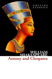 Antony and Cleopatra (Collins Classics) by William Shakespeare