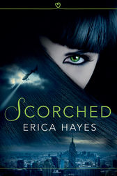 Scorched (The Sapphire City Chronicles, Book 1) by Erica Hayes