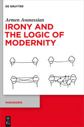 Irony and the Logic of Modernity by Armen Avanessian