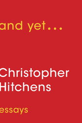 And Yet ... by Christopher Hitchens